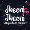 Jheeni Jheeni Can You Hear Me Now feat Jonita Gandhi Swaroop Khan Single