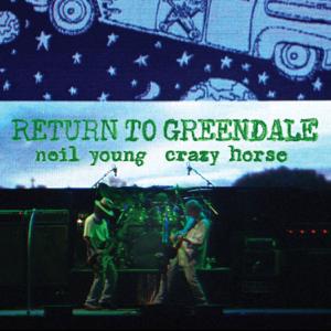 ニール・ヤング & クレイジー・ホース - Return To Greendale (Live)