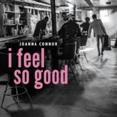 Joanna Connor - I Feel So Good