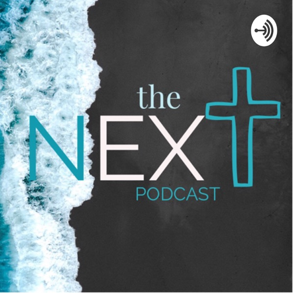 the N.EX.T podcast