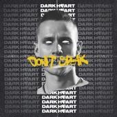Dark Heart - Don't Speak
