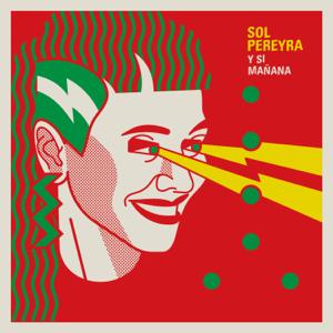 Sol Pereyra - Y Si Mañana