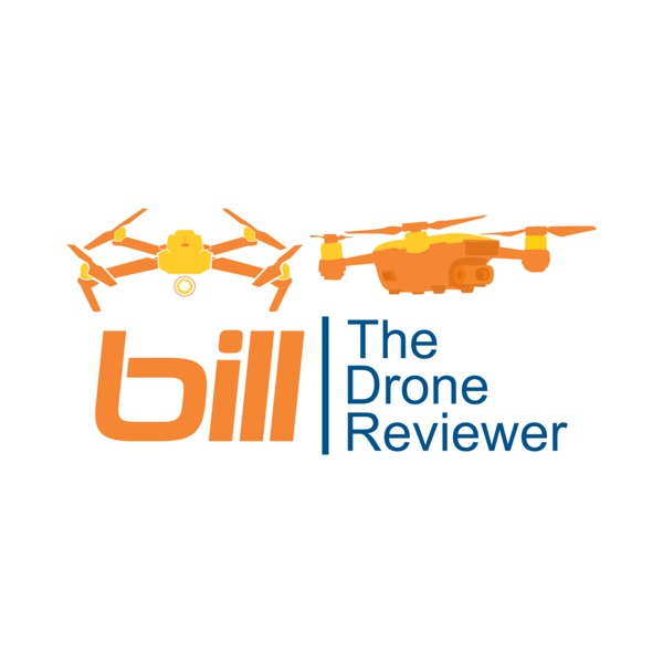 Bill The Drone Reviewer Podcast | Listen Free on Castbox