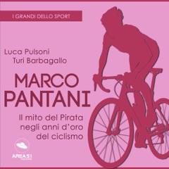 Marco Pantani. Il mito del Pirata negli anni d'oro del ciclismo: I grandi dello sport