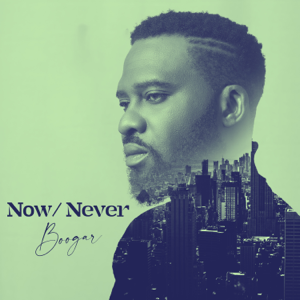 Boogar - Now / Never - EP