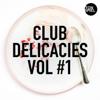 Verschiedene Interpreten - TONSPIEL: Club Delicacies, Vol #1 Grafik