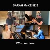 Sarah McKenzie - I Wish You Love