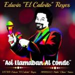 Edwin el Calvito Reyes - Así Llamaban al Conde