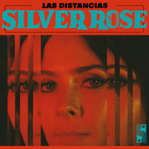 Silver Rose - Las Distancias