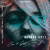 George Grey - Can't Get Over You (Axel the Rose Remix) artwork
