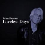 Adam Sherman - Loveless Days