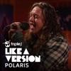 Black Fingernails, Red Wine - triple j Like A Version by Polaris iTunes Track 1