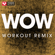 Wow. (Extended Workout Remix) - Power Music Workout