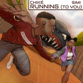 Running (To You) - Chike & Simi