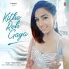 Kithe Reh Gaya Single