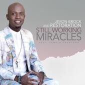 Pamela Crawford;Jevon Brock and Restoration - Still Working Miracles feat. Pamela Crawford