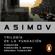 Isaac Asimov - Trilogía de la Fundación