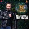 Music Uncha Rahe Hamara From Indian Pro Music League Single
