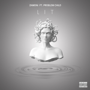 Zamoni - Lit feat. Problem Child