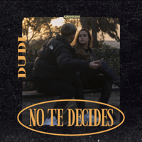 No te decides - Dudi