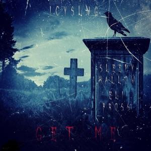 Get Me (feat. Sleepy Hallow & Eli Fross) - Single Mp3 Download