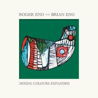 Roger Eno & Brian Eno - Mixing Colours (Expanded) artwork