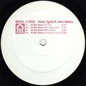 Alden Tyrell - All We Need (feat. John Marks)