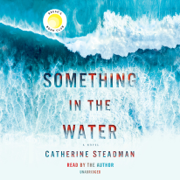 Something in the Water: A Novel (Unabridged)