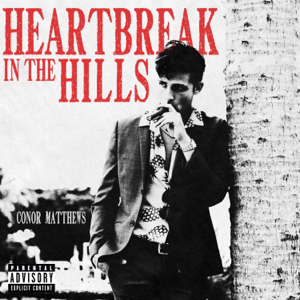 Conor Matthews - Heartbreak in the Hills - EP