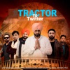 Tractor to Twitter feat Roshan Prince Manna Dhillon harby sangha Teji Padda Satinder Little Single