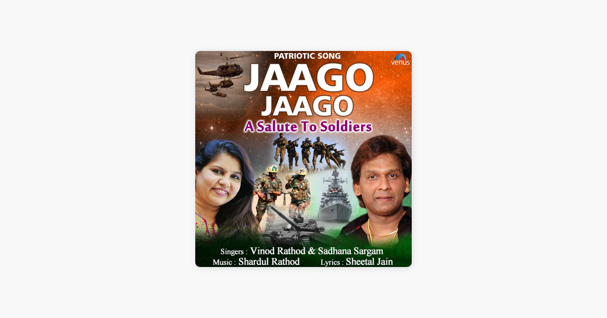 ‎Jaago Jaago - A Salute to Soldiers - Single by Vinod Rathod & Sadhana  Sargam