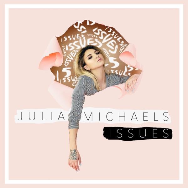 Julia Michaels  -  Issues diffusé sur Digital 2 Radio