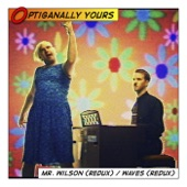 Optiganally Yours - Mr. Wilson ((Redux))