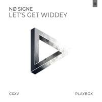 Let's Get Widdey - NO SIGNE