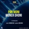 Pan Moni Moner Dhoni Single