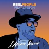 Reel People feat. Speech - I Never Knew  feat. Speech