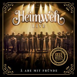 Heimweh - LIVE - Ä Abe mit Fründe