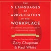 The 5 Languages of Appreciation in the Workplace: Empowering Organizations by Encouraging People AudioBook Download