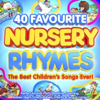 Various Artists - 40 Favourite Nursery Rhymes: The Best Children's Songs Ever!