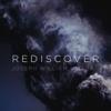 Joseph William Morgan - Rediscover