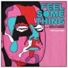 Feel Something feat Duncan Laurence Single Tom Staar Remix
