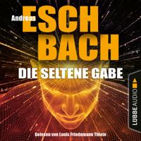 Andreas Eschbach - Die seltene Gabe (Ungekürzt) artwork