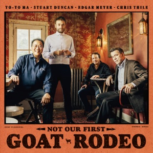 Yo-Yo Ma, Stuart Duncan, Edgar Meyer & Chris Thile – Not Our First Goat Rodeo [iTunes Plus AAC M4A]