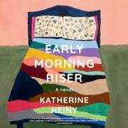 Early Morning Riser: A novel (Unabridged)