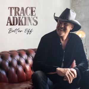 Trace Adkins - Better Off