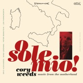 Cory Weeds - Torna A Surriento