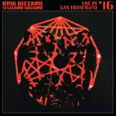 King Gizzard & The Lizard Wizard - Evil Death Roll (Live In San Francisco '16)