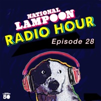 The National Lampoon Radio Hour Episode 28 (Digitally Remastered)