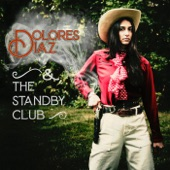 Dolores Diaz & the Standby Club - You Ain't Goin' Nowhere (Live)
