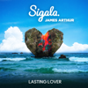 Sigala & James Arthur - Lasting Lover artwork